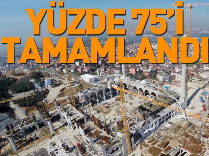 ÇAMLICA CAMİ'SİNİN YÜZDE 75'İ TAMAMLANDI