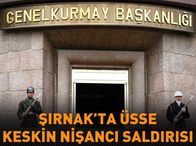 ŞIRNAK'TA ÜS BÖLGESİNE TACİZ ATEŞİ