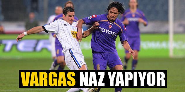 Fiorentina tamam Vargas nazlanıyor