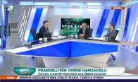 PRANDELLİ'NİN YERİNE HAMZAOĞLU!