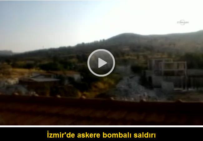Izmir de askere bombalı saldırı