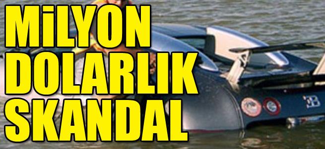 Milyon dolarl�k Bugatti skandal�