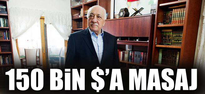 Fethullah G�len'den 150 bin $'a masaj!