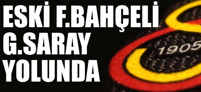 Eski F.Bah�eli G.Saray'a geliyor