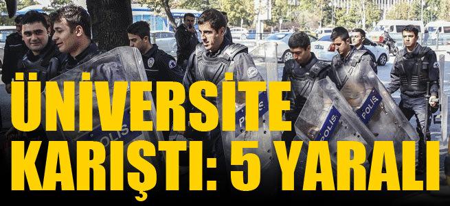 Ankara �niversitesi'nde olay: 5 yaral�