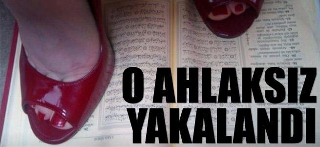 Kur'an'a ayaklar�yla basan ki�i g�zalt�na al�nd�