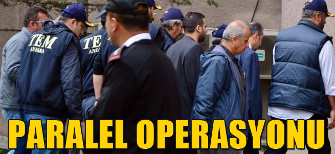 Ankara'da paralel yap� operasyonu!