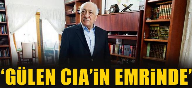Fethullah G�len CIA'in emrinde!