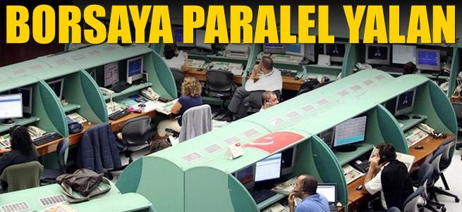 Borsaya paralel yalan
