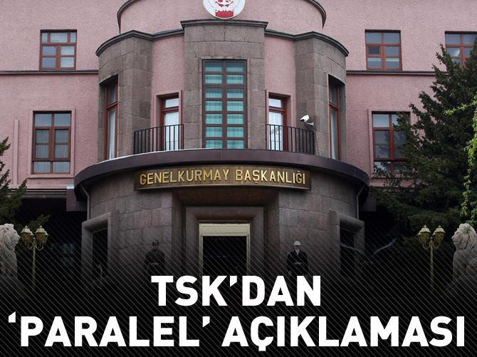 TSK'DAN 'PARALEL' AÇIKLAMASI