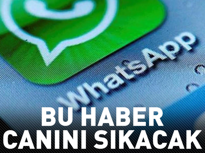 WHATSAPP'IN CANINI SIKACAK HABER