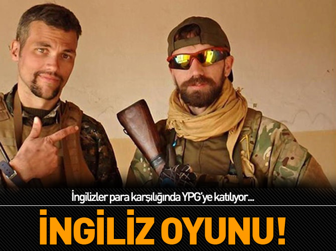 İNGİLİZLER PARA KARŞILIĞINDA YPG'YE KATILIYOR!