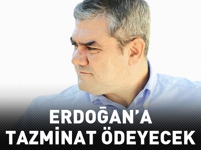 YILMAZ ÖZDİL, ERDOĞAN'A TAZMİNAT ÖDEYECEK