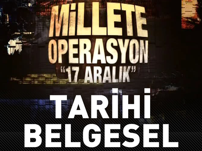 MİLLETE OPERASYON 17 ARALIK!
