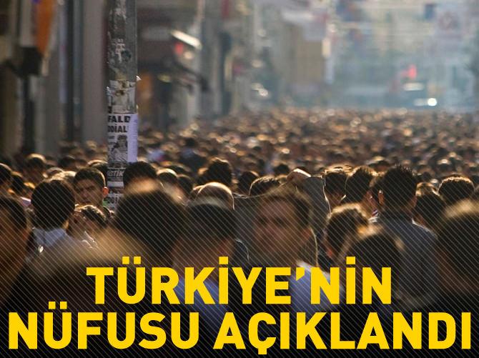 TÜRKİYE'NİN NÜFUSU AÇIKLANDI