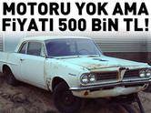 MOTORSUZ OTOMOBİLE 500 BİN TL!