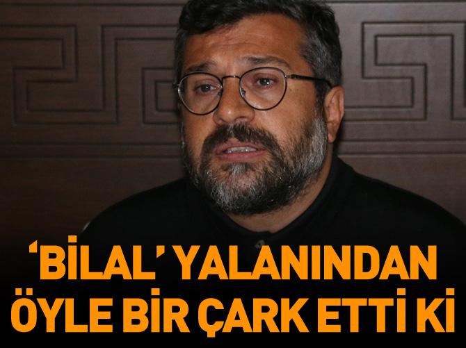 SONER YALÇIN 'BİLAL' YALANINDAN ÖYLE BİR ÇARK ETTİ Kİ...