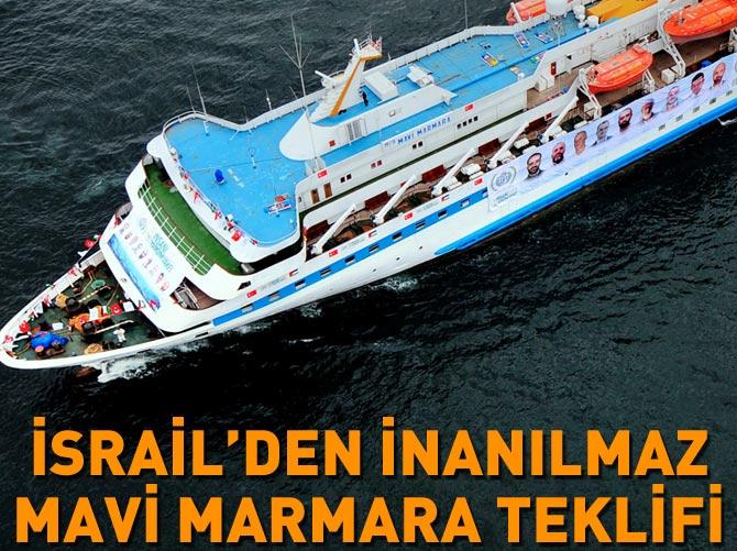 İSRAİL'DEN SÜRPRİZ 'MAVİ MARMARA' TEKLİFİ