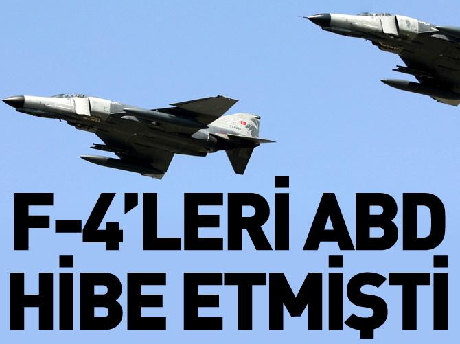 F-4'LERİ ABD HİBE ETMİŞTİ