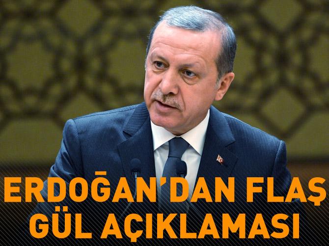 ERDOĞAN'DAN FLAŞ GÜL AÇIKLAMASI!