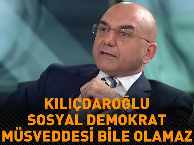 """""""SOSYAL DEMOKRAT MÜSVEDDESİ BİLE OLAMAZ!"""""""
