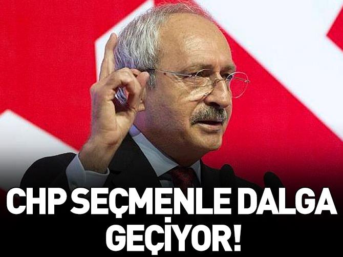 CHP SEÇMENLE DALGA GEÇİYOR