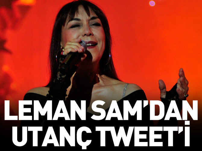 LEMAN SAM'DAN UTANÇ TWEET'İ