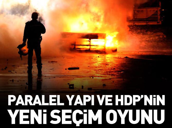 PARALEL YAPI VE HDP'NİN YENİ SEÇİM OYUNU