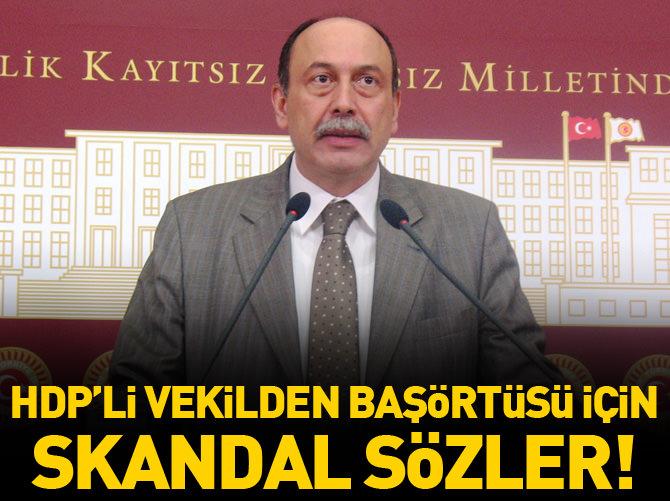 HDP'Lİ VEKİLDEN SKANDAL SÖZLER!
