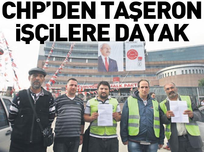 CHP'DEN TAŞERON İŞÇİLERE DAYAK!