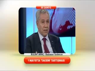 B�lent Ar�n� - 1 May�s'ta 'Taksim' tart��mas� 1