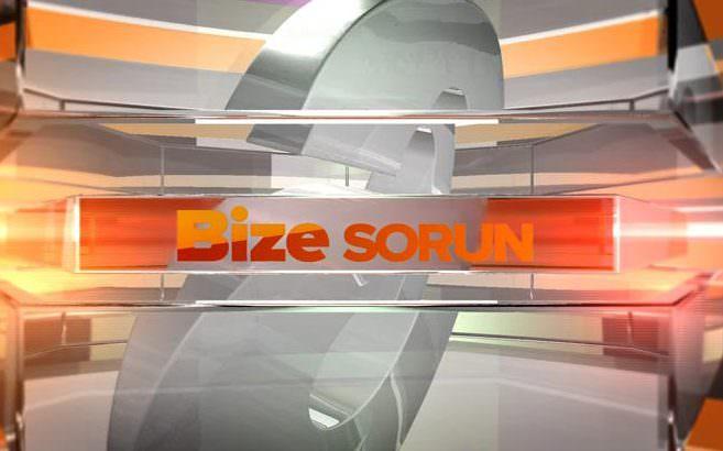 Bize Sorun - 20/08/2014