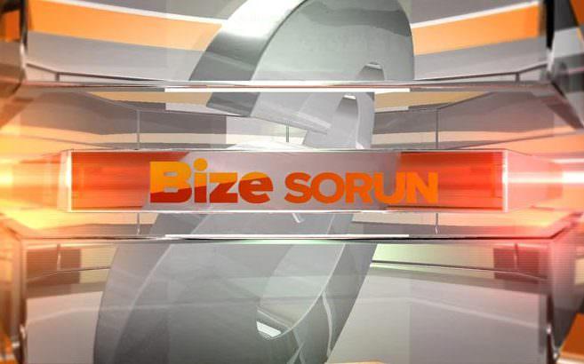 Bize Sorun - 26/08/2014
