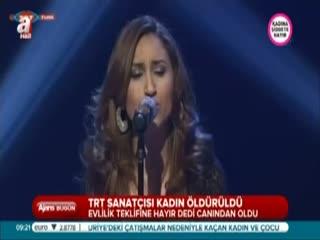 TRT sanat��s� Hatice Ka�maz �ld�r�ld�