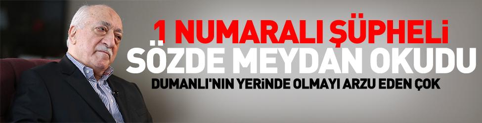 Fethullah Gülen meydan okudu!