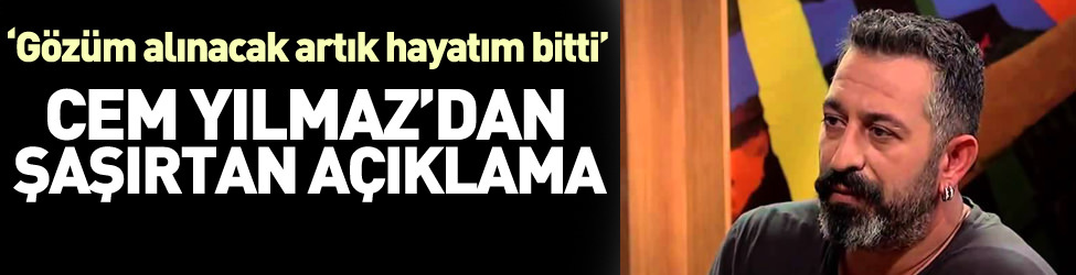 Cem Y�lmaz'dan �a��rtan aç�klama