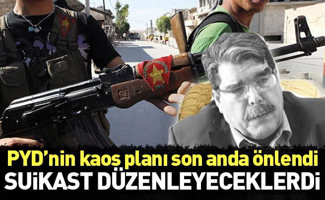 PYD Türkiye'de kaos planlamış