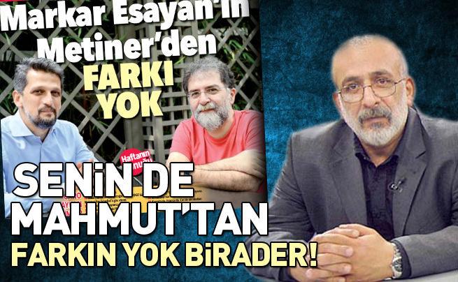 Senin de Mahmut'tan farkın yok birader!