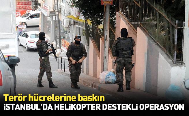 İstanbul Beyoğlu'nda helikopter destekli terör operasyonu