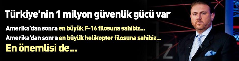 Yi�it Bulut: Türkiye'nin 1 milyon güvenlik gücü var