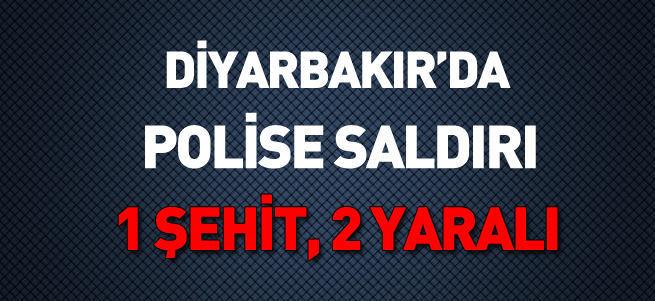 Diyarbakır'da polise saldırı: 1şehit 2 polis yaralı
