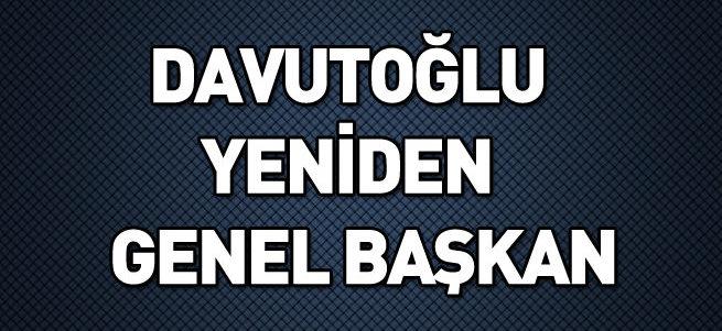 Davutoğlu tekrar Genel Başkan