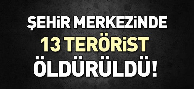 Şırnak'taki operasyonda 13 terörist öldürüldü!