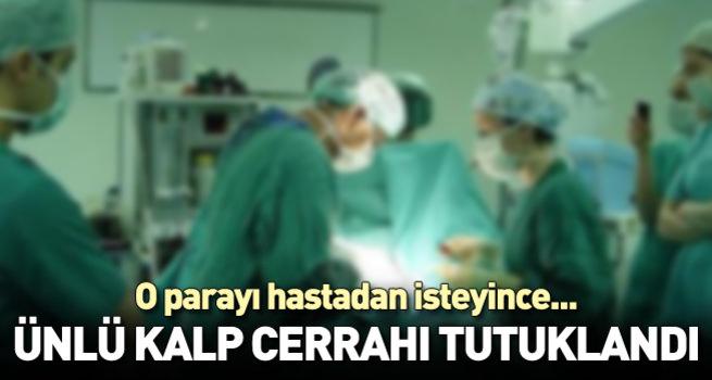 Ünlü kalp cerrahına bıçak parası tutuklaması