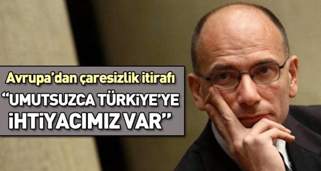 Umutsuzca Türkiye'ye ihtiyacımız var