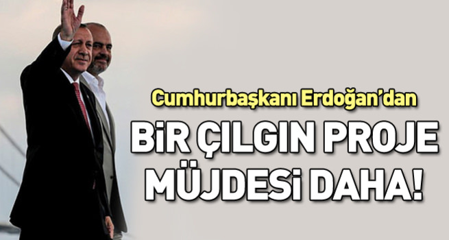 Cumhurbaşkanı Erdoğan'dan bir müjde daha!