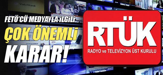 RTÜK'ten FETÖ'yle ilişkili radyo ve televizyonlarla ilgili önemli karar