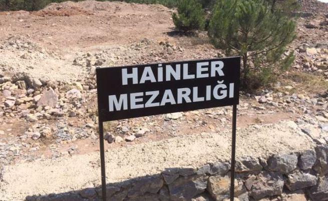 'Darbecilerden biri Vatan Hainleri Mezarlığı'na gömüldü'