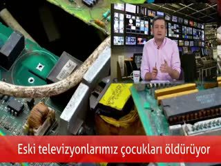 Eski televizyonlar�m�z çocuklar� öldürüyor