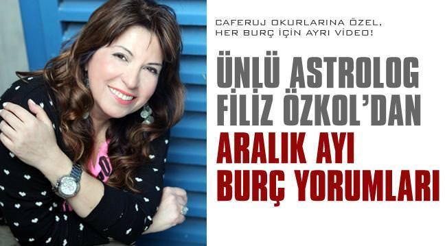 Filiz Özkol'dan Aral�k ay� burç yorumlar�